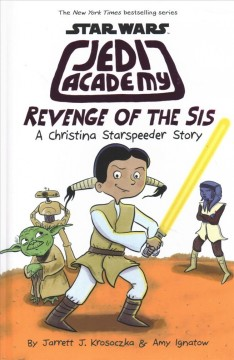 Star Wars Jedi Academy. Revenge of the sis : a Christina Starspeeder story cover image
