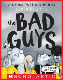 The Bad Guys in the Baddest Day Ever cover image