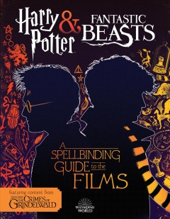 A spellbinding guide to the films (Harry Potter and Fantastic Beasts) cover image