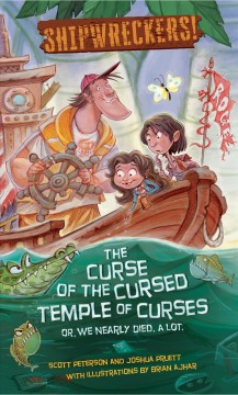 Shipwreckers the curse of the cursed temple of curses, or, We nearly died. A lot cover image