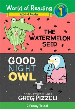 The watermelon seed ; &, Good night owl : 2 funny tales cover image