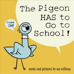 The pigeon has to go to school! cover image