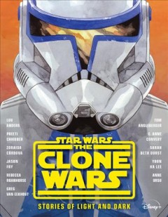 Star wars, the clone wars : stories of light and dark cover image