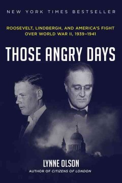 Those angry days : Roosevelt, Lindbergh, and America's fight over World War II, 1939-1941 cover image