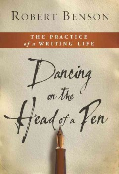 Dancing on the head of a pen : the practice of a writing life cover image