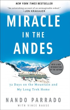 Miracle in the Andes : 72 days on the mountain and my long trek home cover image