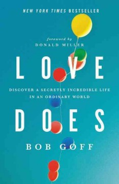 Love does : discover a secretly incredible life in an ordinary world cover image