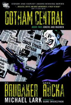 Gotham Central. Book two, Jokers and madmen cover image