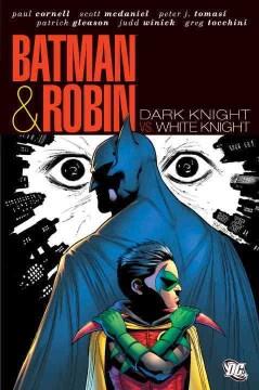 Batman & Robin. Dark knight vs. white knight cover image