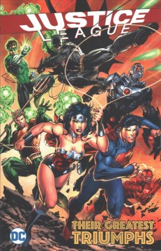 Justice League : their greatest triumphs cover image