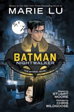 Batman : Nightwalker : the graphic novel cover image