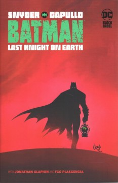 Batman. Last knight on Earth cover image