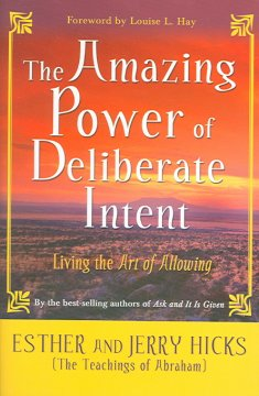 The amazing power of deliberate intent : living the Art of Allowing cover image