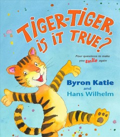 Tiger-Tiger, is it true? : four questions to make you smile again cover image