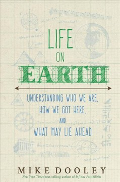 Life on Earth : understanding who we are, how e got here, and what may lie ahead cover image