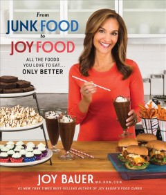 From junk food to joy food : all the foods you love to eat ... only better cover image