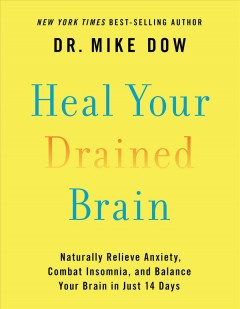 Heal your drained brain : naturally relieve anxiety, combat insomnia, and balance your brain in just 14 days cover image