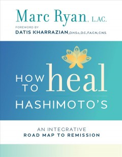 How to heal Hashimoto's : an integrative road map to remission cover image