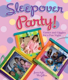 Sleepover party! : games and giggles for a fun night cover image