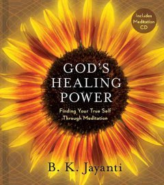 God's healing power : finding your true self through meditation cover image