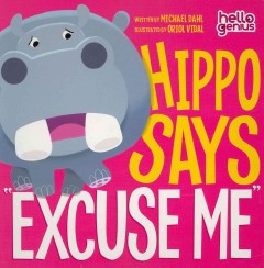 "Hippo says ""Excuse me"" cover image"