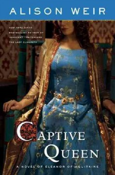 Captive queen a novel of Eleanor of Aquitaine cover image