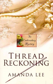 Thread reckoning an embroidery mystery cover image