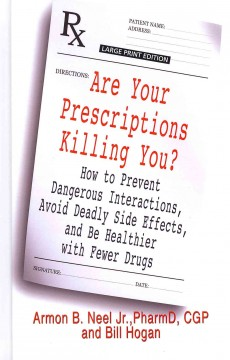 Are your prescriptions killing you? how to prevent dangerous interactions, avoid deadly side effects, and be healthier with fewer drugs cover image