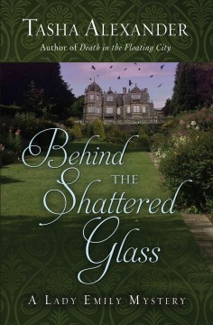 Behind the shattered glass a Lady Emily mystery cover image
