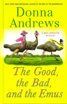 The good, the bad, and the emus a Meg Langslow mystery cover image