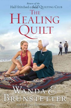 The healing quilt Return of the Half-stitched Amish Quilting Club cover image