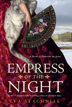 Empress of the night a novel of Catherine the Great cover image