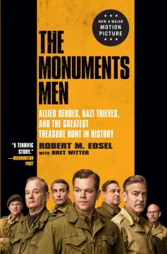The monuments men Allied heroes, Nazi thieves, and the greatest treasure hunt in history cover image