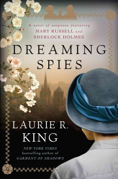Dreaming spies a novel of suspense featuring Mary Russell and Sherlock Holmes cover image