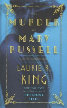 The murder of Mary Russell a novel of suspense featuring Mary Russell and Sherlock Holmes cover image