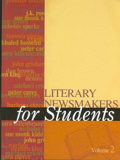 Literary newsmakers for students. Volume 2 presenting analysis, context, and criticism on newsmaking novels, nonfiction, and poetry cover image