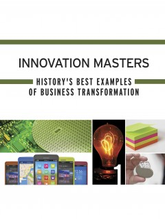 Innovation masters history's best examples of business transformation cover image