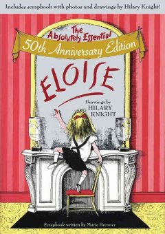 Kay Thompson's Eloise : the absolutely essential 50th anniversary edition cover image