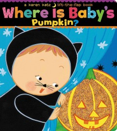 Where is baby's pumpkin? : a lift-the-flap book cover image