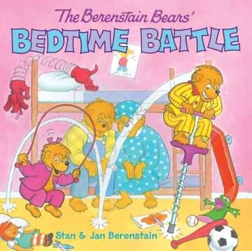 The Berenstain Bears' bedtime battle cover image