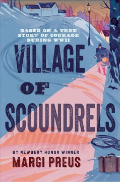 Village of scoundrels : based on a true story of courage during WWII cover image