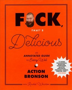 Fuck, that's delicious : an annotated guide to eating well cover image
