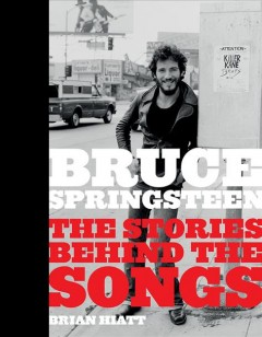 Bruce Springsteen : the stories behind the songs cover image