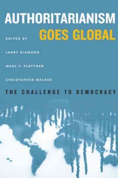 Authoritarianism goes global : the challenge to democracy cover image