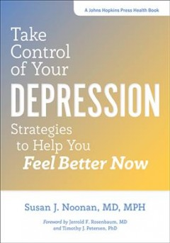 Take control of your depression : strategies to help you feel better now cover image