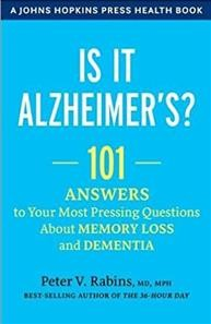 Is it Alzheimer's? : 101 answers to your most pressing questions about memory loss and dementia cover image