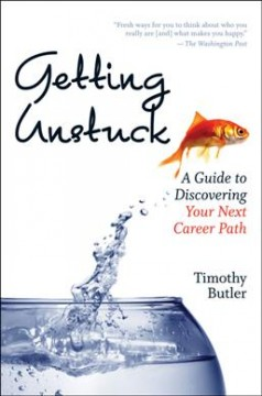 Getting unstuck : a guide to discovering your next career path cover image