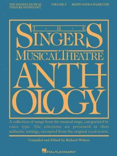 The singer's musical theatre anthology. Mezzo-soprano/belter. Volume 5 cover image