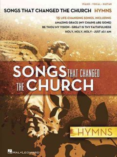 Songs that changed the church. Hymns piano, vocal, guitar cover image