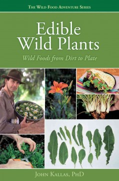Edible wild plants : wild foods from dirt to plate cover image